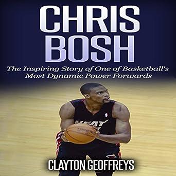 Amazon com: Chris Bosh: The Inspiring Story of One of
