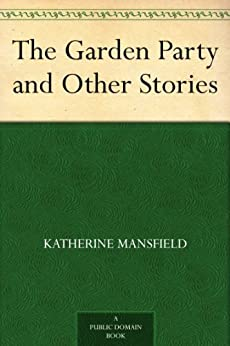 The garden party and other stories kindle edition by katherine mansfield reference kindle for The garden party katherine mansfield