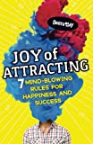 Joy of Attracting: 7 Mind-Blowing Rules for Happiness and Success