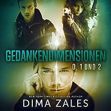 Gedankendimensionen 0, 1 und 2 Hörbuch von Dima Zales Gesprochen von: Marcus Micksch, Lidia Buonfino