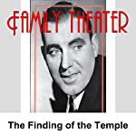 Family Theater: The Finding of the Temple |  Radio Spirits