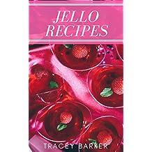 Jello Recipes : Best 50 Delicious of Bacon Recipes Book (Jello Recipes, Jello Shot Recipe Book, Jello Shots Recipe Book, Jello Cookbook, Jello Shot Cookbook) (Tracey Barker Cookbooks No.2)