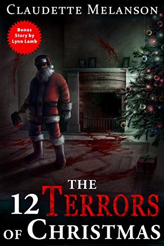 Christmas Horror Story.The 12 Terrors Of Christmas A Christmas Horror Anthology
