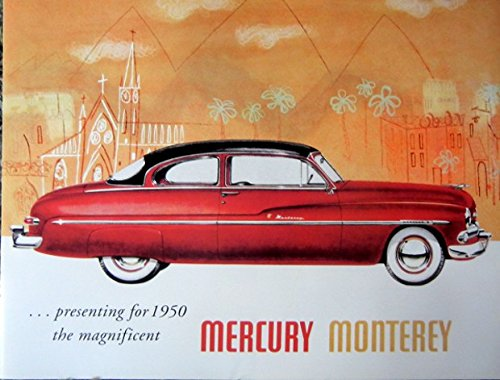 A MUST FOR OWNERS & RESTORERS - A 1950 MERCURY MONTEREY COLOR DEALERSHIP SALES BROCHURE - Includes Montery Six-Passenger Coupe & Convertible, Sport Sedan & Station Wagon
