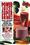 img - for Power Juices, Super Drinks: Quick, Delicious Recipes to Prevent and Reverse Disease book / textbook / text book