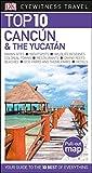Top 10 Cancun & The Yucatan (Eyewitness Top 10 Travel Guide)