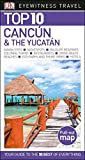 Top 10 Cancun and The Yucatan (Eyewitness Top 10 Travel Guide)