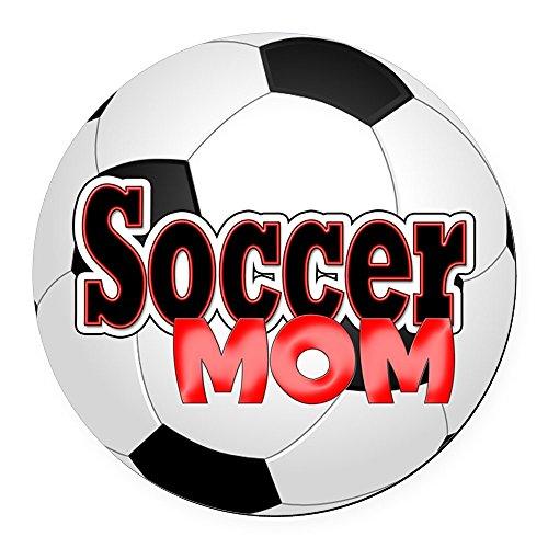 CafePress - Soccer Mom Round Car Magnet - Round Car Magnet, Magnetic Bumper Sticker