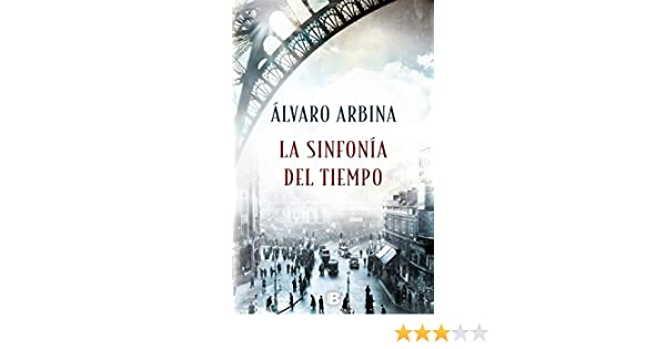 Amazon.com: La sinfonía del tiempo (Spanish Edition) eBook: Álvaro Arbina: Kindle Store