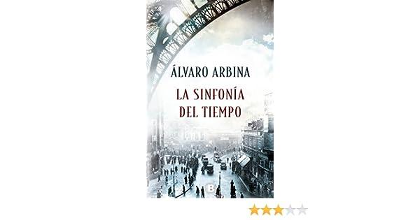 Amazon.com: La sinfonía del tiempo (Spanish Edition) eBook: Álvaro Arbina: Kindle Store
