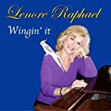 Wingin' It by Lenore Raphael (2013-05-03)