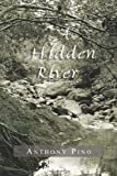 A Hidden River, Anthony Pino, 1479739588