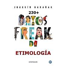 Datos freak de etimología: Más de 230 curiosidades referenciadas (Spanish Edition)