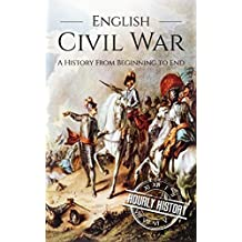 English Civil War: A History From Beginning to End