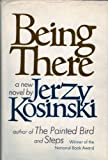 Being There, Kosinski, Jerzy N., 0151117004