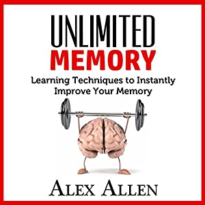 Unlimited Memory Learning Techniques to Instantly Improve Your Memory Audiobook
