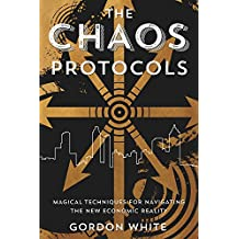 The Chaos Protocols: Magical Techniques for Navigating the New Economic Reality