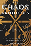 The Chaos Protocols: Magical Techniques for Navigating the New Economic Reality (English Edition)