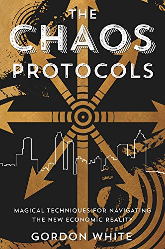The Chaos Protocols Magical Techniques For Navigating The New Economic Reality