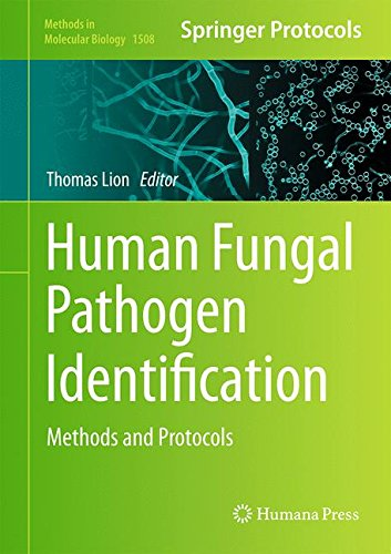 Human Fungal Pathogen Identification: Methods and Protocols (Methods in Molecular Biology)
