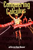 Conquering Calculus, Jefferson H. Weaver, 0306459884