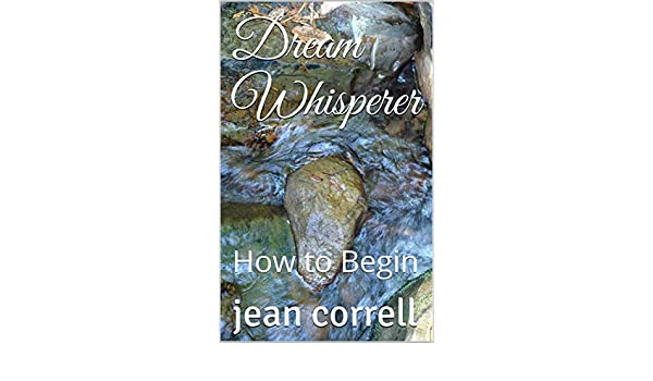 Dream Whisperer: How to Begin - Kindle edition by jean