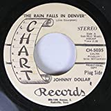 Johnny Dollar 45 RPM The Rain Falls in Denver / Other Seeds to Sow