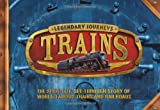 Legendary Journeys: Trains