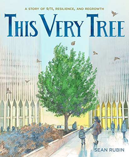 Book Cover: This Very Tree: A Story of 9/11, Resilience, and Regrowth