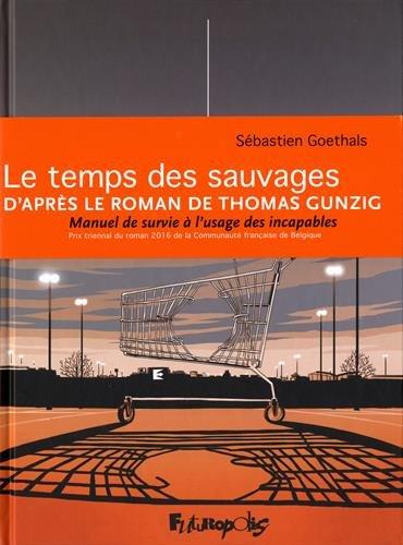 Le Temps des sauvages (2016) - Sébastien Goethals