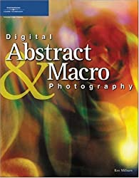 Digital Abstract & Macro Photography by Ken Milburn (2005-03-08)