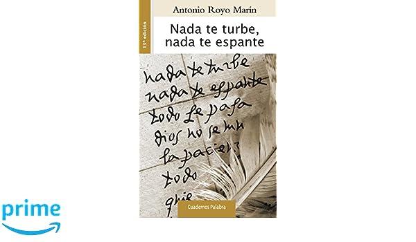 Nada te turbe, nada te espante (Cuadernos Palabra): Amazon.es: Antonio Royo Marín: Libros