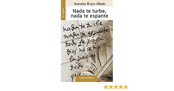 Nada te turbe, Nada te espante: Antonio Royo Marín: 9788490610848: Amazon.com: Books