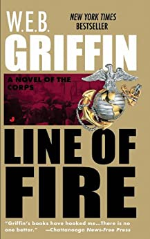 Line of Fire (The Corps series) by [Griffin, W.E.B. ]
