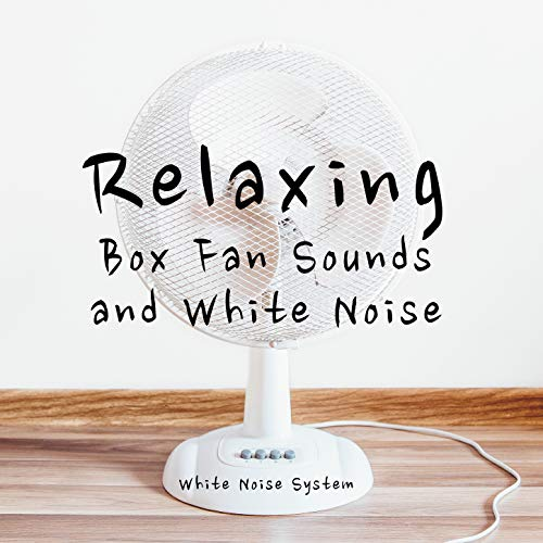 Relaxing Box Fan Sounds and White Noise