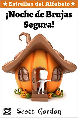 Estrellas del Alfabeto: ¡Noche de Brujas Segura! (Spanish Edition)