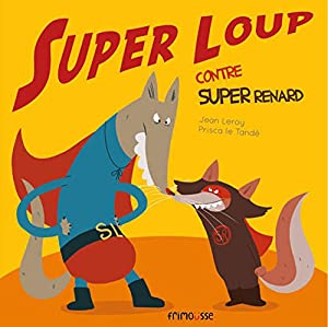 "Afficher ""Super loup contre Super renard"""