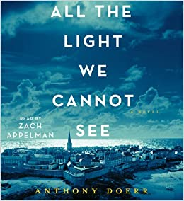 All The Light We Cannot See: A Novel: Anthony Doerr, Zach Appelman:  9781442375420: Amazon.com: Books Great Pictures