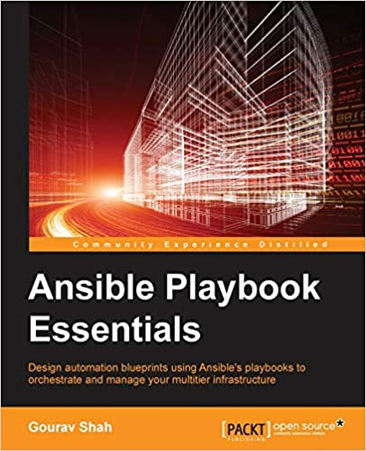 Ansible Playbook Essentials: Design automation blueprints using Ansible's playbooks to orchestrate and manage your multitier infrastructure
