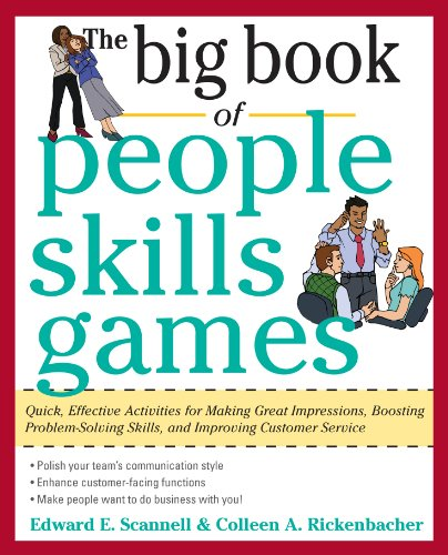 The Big Book of People Skills Games: Quick, Effective Activities for Making Great Impressions, Boosting Problem-Solving Skills and Improving: Quick, Effective ... and Improved Customer Serv (Big Book Series)