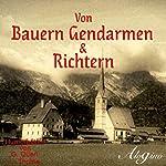 Von Bauern Gendarmen & Richtern: Humoresken von G. Queri und L. Thoma | Georg Queri,Ludwig Thoma