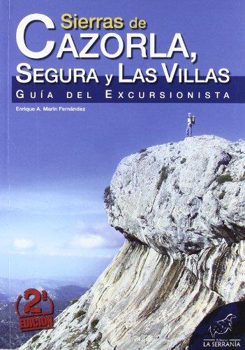 Sierras De Cazorla, Segura Y Las Villas. Guía Del Excursionista (2ª Ed.)