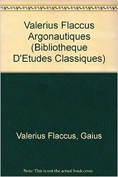 Valerius Flaccus Argonautiques (Bibliotheque d'Etudes Classiques) by Soubiran, J (2003)