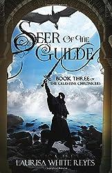 Seer of the Guilde (The Celestine Chronicles) (Volume 3)