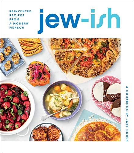 Book Cover: Jew-ish: A Cookbook: Reinvented Recipes from a Modern Mensch