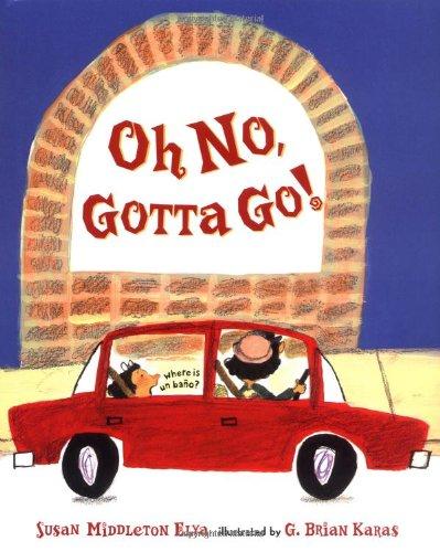 Oh No, Gotta Go! [Susan Middleton Elya] (Tapa Dura)