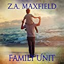 Family Unit Audiobook by Z.A. Maxfield Narrated by JP Handler