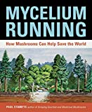 img - for Mycelium Running: How Mushrooms Can Help Save the World book / textbook / text book