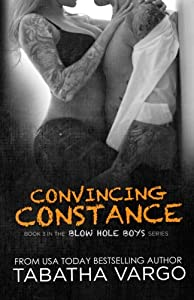 Convincing Constance (The Blow Hole Boys) (Volume 3)