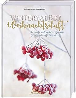 Wintertraum Und Weihnachtszeit Rezepte Und Ideen Fur Die Schonste